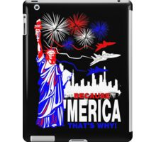 Because 'Merica, That's Why T-Shirt design iPad Case/Skin
