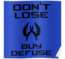 Don't lose, buy defuse Poster