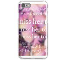 I Miss Her Too iPhone Case/Skin