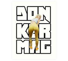 Donker Mag Art Print