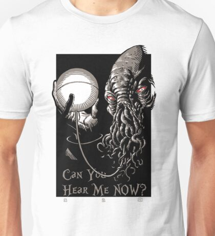 Can You Hear Me Now Parody Unisex T-Shirt