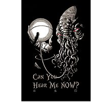 Can You Hear Me Now Parody Photographic Print
