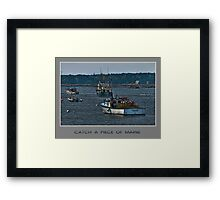 Catch a Piece of Maine Framed Print