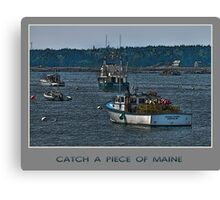 Catch a Piece of Maine Canvas Print