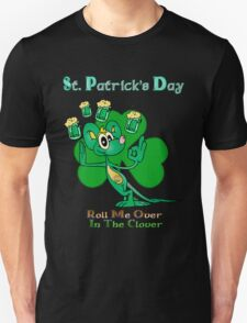 Roll Me Over In The Clover St. Patrick's Day T T-Shirt