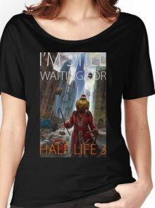 I'm still waiting for HALF LIFE 3 Women's Relaxed Fit T-Shirt