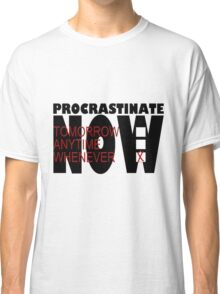 Procrastinate on White Classic T-Shirt