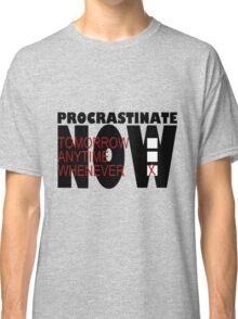 Procrastinate on White Classic T-Shirt