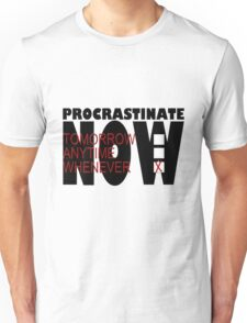 Procrastinate on White Unisex T-Shirt