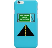 ...Because you'll get run over! iPhone Case/Skin