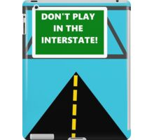 ...Because you'll get run over! iPad Case/Skin