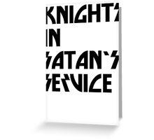 KISS - Knights In Satan's Service Greeting Card