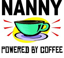 Nanny Powered By Coffee by GiftIdea