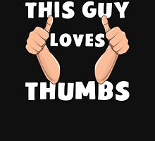 This Guy Loves Thumbs Funny Thumbs Up T Shirt Unisex T-Shirt
