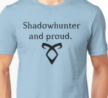 Shadowhunter and proud.  Unisex T-Shirt