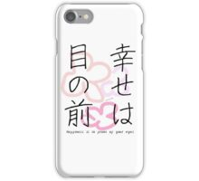 Happiness is not hidden iPhone Case/Skin