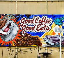 Good Coffee...Good Eats! by pat gamwell