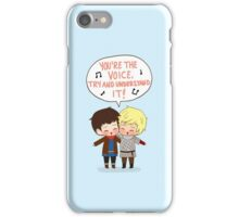 You're the Voice Try and Understand It! iPhone Case/Skin