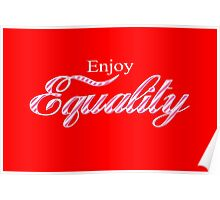 Enjoy Equality Poster