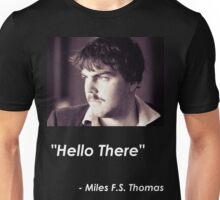 "Miles F.S. Thomas - ""Hello There"" Unisex T-Shirt"