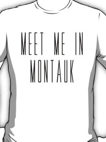 Meet Me In Mantauk T-Shirt