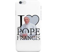 I Love Pope Francis iPhone Case/Skin