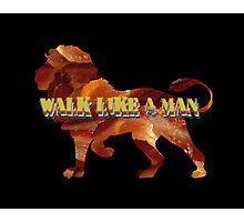 Walk Like A Man Photographic Print