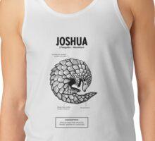 A pangolin named Joshua Tank Top