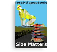 First Rule Of Japanese Robotics Size Matters Canvas Print
