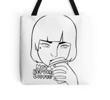 Not Before Coffee Tote Bag