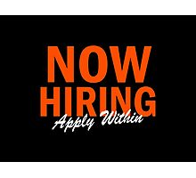 Now Hiring Apply Within Photographic Print