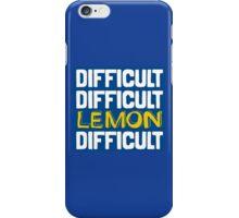 It won't be easy peasy lemon squeezy... iPhone Case/Skin