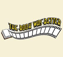 Books Addicted - The Book Was Better (VS Movie) by TylerMellark