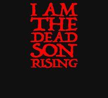 I Am The Dead Son Rising Unisex T-Shirt