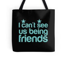 I can't see us being friends Tote Bag