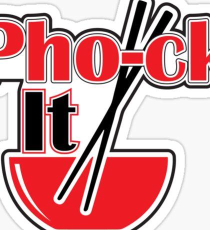 Pho-ck It Sticker