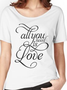 ALL YOU NEED IS LOVE Beatles inspired T Women's Relaxed Fit T-Shirt