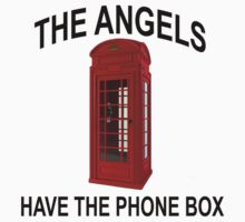 THE ANGELS HAVE THE PHONE BOX.png by redbuble1