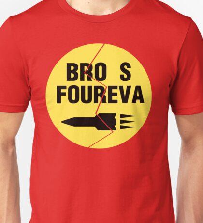 Bro s Foureva Unisex T-Shirt