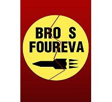Bro s Foureva Photographic Print