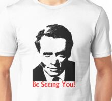 Be seeing you! Unisex T-Shirt