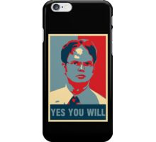 Dwight K. Schrute: Yes you will iPhone Case/Skin