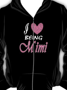 I love being MiMi T-Shirt
