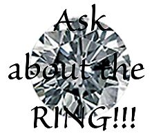 Ask about the Ring!!! by eldonshorey