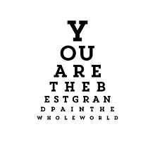 You Are the Best Grandpa Snellen Chart Photographic Print
