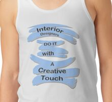 For the Interior Designers in the Family Tank Top