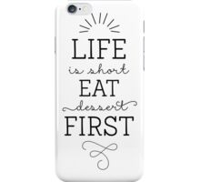 Life is short, eat dessert first! Modern Calligraphy iPhone Case/Skin