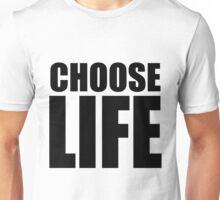 CHOOSE LIFE - WHAM! Unisex T-Shirt