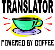 Translator Powered By Coffee by GiftIdea