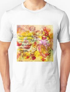 You Have Absorb'd Me T-Shirt